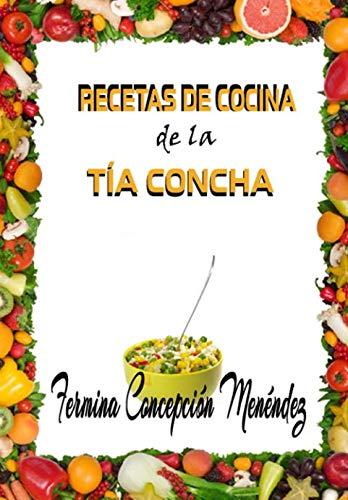 Recetas de Cocina de la tía Concha (Spanish Edition) by Fermina C. Menéndez