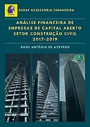 Análise Financeira das Empresas de Capital Aberto: Setor Construção Civil 2017-2019