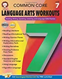 Common Core Language Arts Workouts, Grade 7: Reading, Writing, Speaking, Listening, and Language Skills Practice