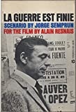 img - for La Guerre Est Finie Scenario By Jorge Semprun for the Film By Alain Resnais book / textbook / text book