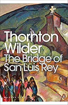 The Bridge of San Luis Rey (Penguin Modern Classics) de [Wilder, Thornton]