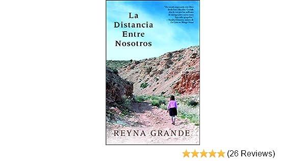 Amazon.com: La distancia entre nosotros (Atria Espanol) (Spanish Edition) eBook: Reyna Grande: Kindle Store