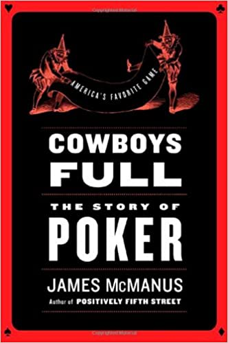 Cowboys Full: The Story of Poker, McManus, James