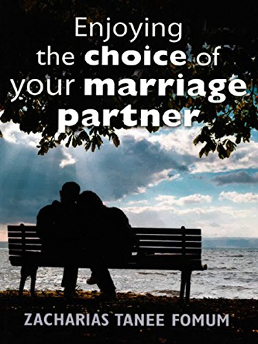 Enjoying The Choice of Your Marriage Partner (God, Sex and You Book 2)