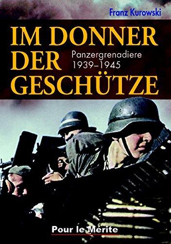 Im Donner der Geschütze: Panzergrenadiere 1939–1945