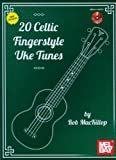 20 Celtic Fingerstyle Uke Tunes, Rob MacKillop, 0786683333