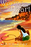 Waving from the Heart, Ann Clay, 1496188381