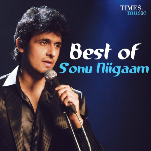 Best Of Sonu Niigaam (The Best Of Sonu Nigam)