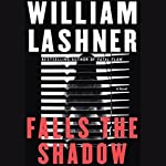Falls the Shadow | William Lashner
