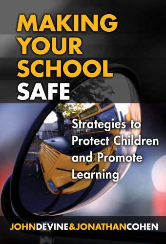 Making Your School Safe: Strategies To Protect Children And Promote Learning (Series On Social And Emotional Learning)