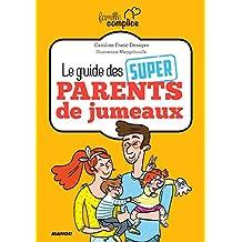 Le guide des super parents de jumeaux (Famille complice)