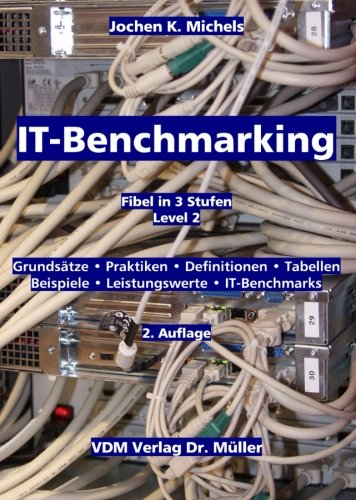 IT-Benchmarking: Grundsätze, Praktiken, Definitionen, Tabellen, Beispiele, Leistungswerte, IT-Benchmarks. Fibel in drei Stufen. Level 2 Taschenbuch – 29. August 2003 Jochen K. Michels VDM Verlag Dr. Müller 3936755264 Wirtschaft / Allgemeines