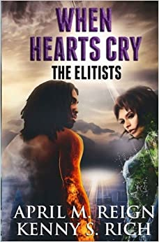 When Hearts Cry: Volume 1 (The Elitists)