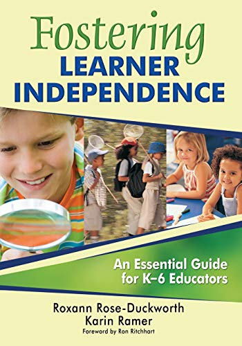 Fostering Learner Independence: An Essential Guide for K-6 Educators