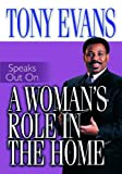 A Woman's Role in the Home (Tony Evans Speaks Out Booklet Series)