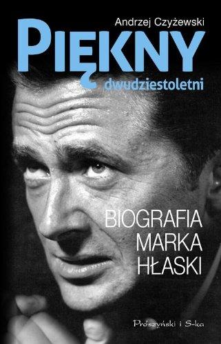 Piekny dwudziestoletni Biografia Marka Hlaski