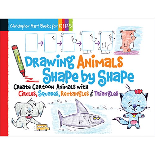 Drawing Animals Shape by Shape: Create Cartoon Animals with Circles, Squares, Rectangles & Triangles (Drawing Shape