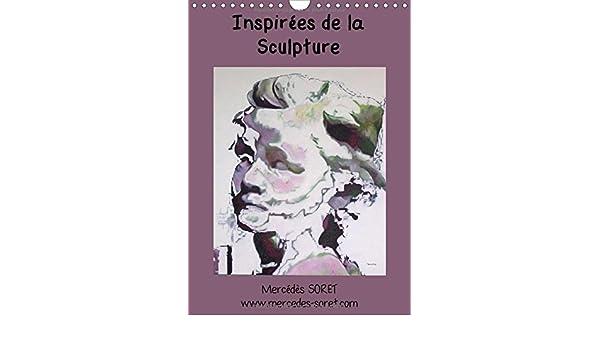 Inspirees De La Sculpture 2018: Peintures a L'huile De Mercedes Soret, Inspirees De Sculptures Celebres (Calvendo Art) (French Edition)