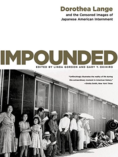 Impounded: Dorothea Lange and the Censored Images of Japanese American Internment (Tapa Blanda)