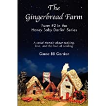 The Gingerbread Farm: Farm #2 in the Honey Baby Darlin' Series by Ginna Bb Gordon (2013-01-01)