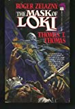The Mask of Loki, Roger Zelazny and Thomas T. Thomas, 067172021X