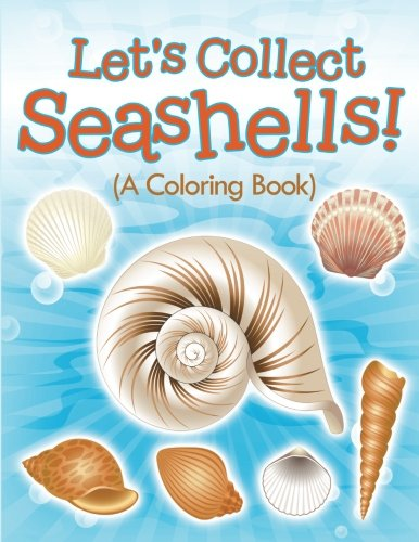 Let's Collect Seashells! (A Coloring Book)