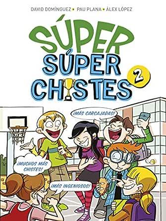 555 Chistes Geniales para Risas Totales: Para niños y niñas. Divertidos y graciosos para reír toda la Familia. Humor infantil fácil de entender