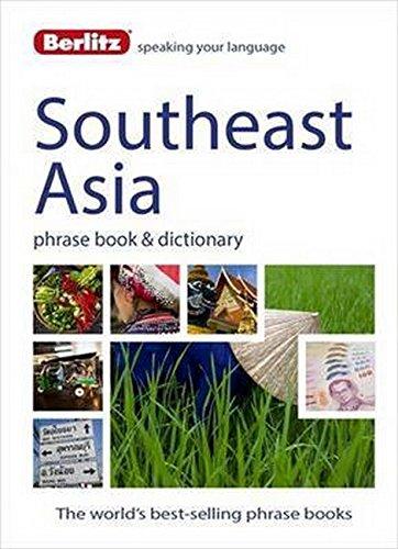 Berlitz Language: Southeast Asia Phrase Book & Dictionary: Burmese, Thai, Vietnamese, Khmer & Lao...