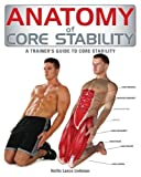 img - for Anatomy of Core Stability: A Trainer's Guide to Core Stability book / textbook / text book