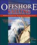 : Offshore Sailing: 200 Essential Passagemaking Tips