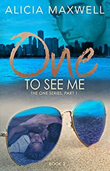 ONE To See Me (THE ONE Series, Part 1, Book 2) by [Maxwell, Alicia]