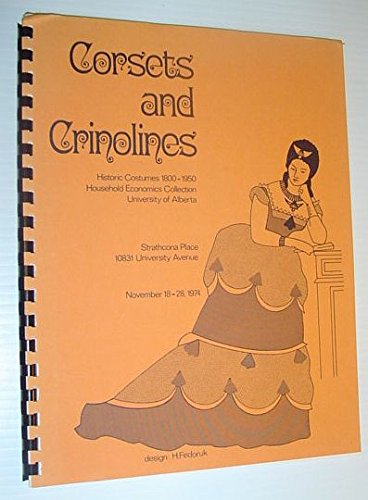Corsets and Crinolines: Historic Costumes 1800-1950, Household Economics Collection, University of Alberta ()