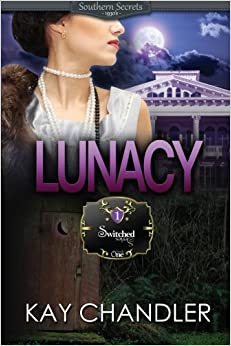 Book LUNACY: A 1930's Southern Fiction Romance: Southern Secrets: Volume 1 (Switched Series)