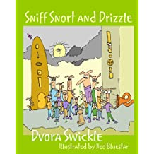 Sniff Snort and Drizzle