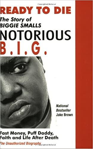 Amazon ready to die the story of biggie smalls notorious amazon ready to die the story of biggie smalls notorious big 9780974977935 jake brown books fandeluxe Choice Image