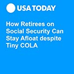 How Retirees on Social Security Can Stay Afloat despite Tiny COLA   Robert Powell