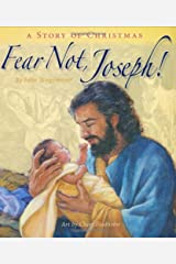 Fear Not, Joseph!: A Story of Christmas Hardcover