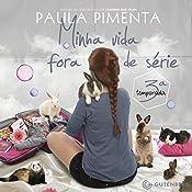 Minha Vida Fora De Serie - 3o Temporada   Paula Pimenta