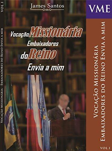 Vocação Missionária  Embaixadores do Reino: Envia a mim (1)