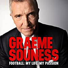 Football: My Life, My Passion Audiobook by Graeme Souness Narrated by Angus King