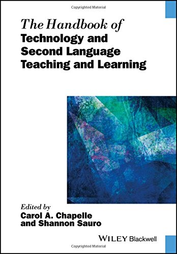 The Handbook of Technology and Second Language Teaching and Learning (Blackwell Handbooks in Linguistics) (Blackwell Handbook)