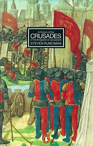 A History of the Crusades Vol. 2. the Kingdom of Jerusalem and the Frankish East, 1100-1187 (v. 2)