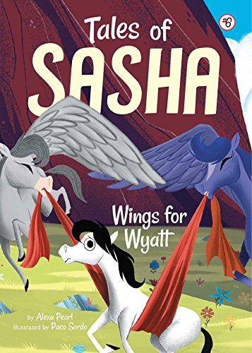 Tales of Sasha 6: Wings for Wyatt