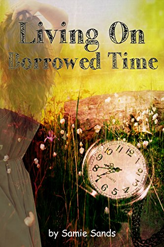 Living on Borrowed Time by [Sands, Samie]