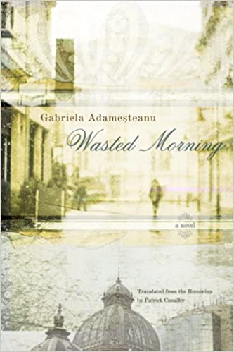 Image result for Gabriela Adamesteanu, Wasted Morning: