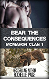 Bear the Consequences: McMahon Clan 1 (Fated Mates Book 4)