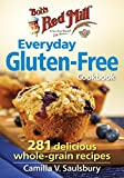 Bob's Red Mill Everyday Gluten-Free Cookbook: 281 Delicious Whole-Grain Recipes
