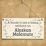 """Meijiafei A House is Not A Home Without an Alaskan Malamute - Rustic PVC Dog Sign/Plaque 10""""x5"""" 6"""