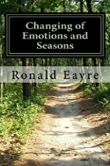 Changing of Emotions and Seasons: Changing of Emotions and Seasons by Ronald Eayre (2014-01-17) Paperback