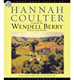 img - for [ HANNAH COULTER ] By Berry, Wendell ( Author) 2008 [ Compact Disc ] book / textbook / text book